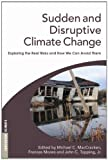 Sudden and Disruptive Climate Change, Frances Moore, 1844074781