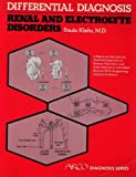 Differential Diagnosis, Renal and Electrolyte Disorders, Saulo Klahr, 0668040637