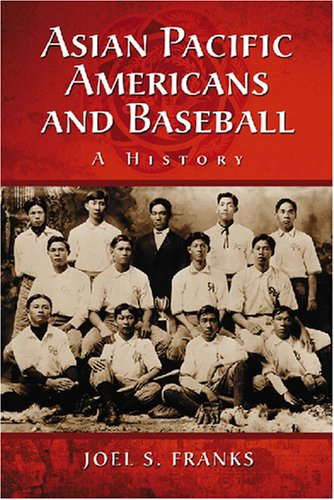 Search : Asian Pacific Americans and Baseball: A History