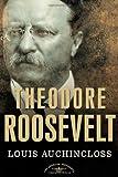 Theodore Roosevelt, Louis Auchincloss, 0805069062