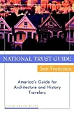 img - for National Trust Guide/San Francisco: America's Guide for Architecture and History Travelers book / textbook / text book