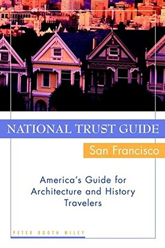 National Trust Guide San Francisco  Americas Guide For Architecture And History Travelers
