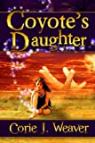 Coyote's Daughter (New Legends of the Southwest Book 1)