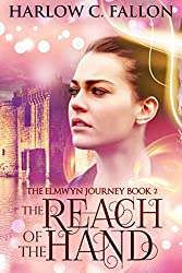 The Reach of the Hand: The Elmwyn Journey, Book 2