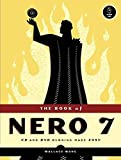 The Book of Nero 7: CD and DVD Burning Made Easy (One Off)