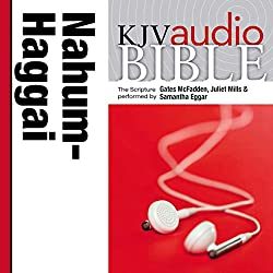 King James Version Audio Bible: The Books of Nahum, Habakkuk, Zephaniah, and Haggai