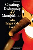 Cheating, Dishonesty, and Manipulation: Why Bright Kids Do It