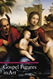 Gospel Figures in Art, Stefano Zuffi, 089236727X