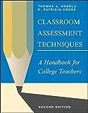 Classroom Assessment Techniques: A Handbook for College Teachers, Second Edition