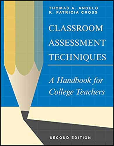 A Handbook for College Teachers Classroom Assessment Techniques