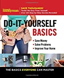 Family Handyman Do-It-Yourself Basics: Save Money, Solve Problems, Improve Your Home (1)