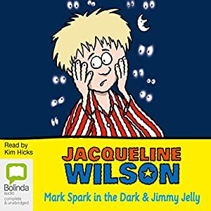 'Mark Spark in the Dark' and 'Jimmy Jelly' Audiobook