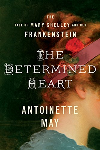 The Determined Heart: The Tale of Mary Shelley and Her Frankenstein (Pilates Wife)