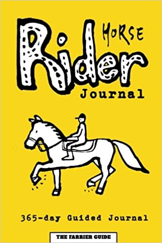 Horse Rider Journal: 365-day Guided Horse Journal With
