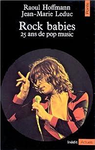 Rock babies. 25 ans de pop music par Raoul Hoffman