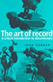 The Art of Record: A Critical Introduction to Documentary