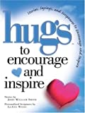 Hugs to Encourage and Inspire, John William Smith and LeAnn Weiss, 1878990675