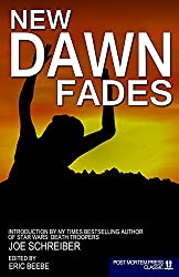 New Dawn Fades: 20 Intense ZOMBIE Tales of the Aftermath of the Apocalypse