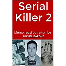 Serial Killer 2: Mémoires d'outre tombe (Serial Killer -  Mémoires d'outre tombe) (French Edition)