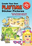 Create Your Own Playtime Sticker Pictures, Dover Publications Inc. Staff, 0486428982