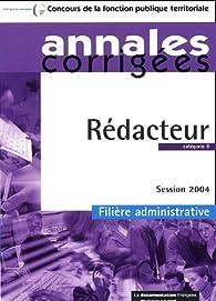 Télécharger Annales corrigées Rédacteur catégorie B : Session 2004 filière administrative PDF Gratuit
