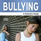 Bullying - A Parent's Guide