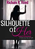 Silhouette of Her: Naked & Unashamed: A Poetic Journey of Faith