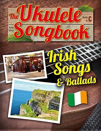 - The Ukulele Songbook: Irish Songs & Ballads