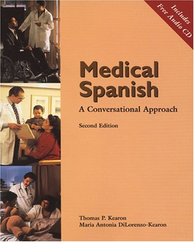 Medical Spanish: A Conversational Approach (with Audio CD) (World Languages) by Kearon, Marya Antonia Dilorenzo/ Kearcn, Thomas