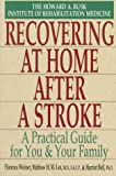 Recovering at Home after a Stroke, Florence Weiner and Mathew H. Lee, 0399518436