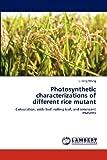 Photosynthetic Characterizations of Different Rice Mutant, Li-Feng Wang, 365918778X