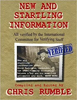 Book New and Startling Information: All Verified by the International Committee for Verifying Stuff by Chris Rumble (2015-10-21)