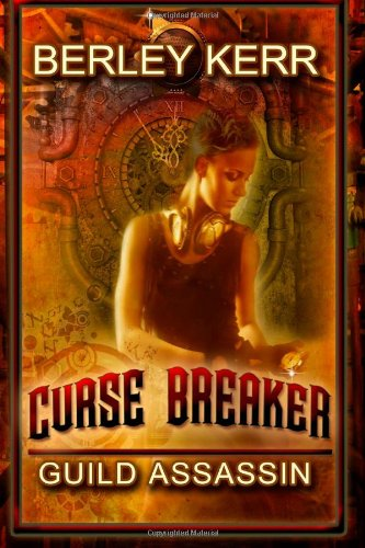 Book: Curse Breaker - Guild Assassin by Berley Kerr