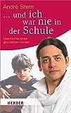 ... und ich war nie in der Schule: Geschichte eines glücklichen Kindes (HERDER spektrum, Band 6552)