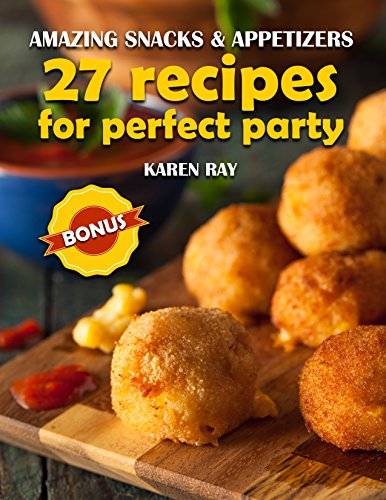 B.e.s.t AMAZING SNACKS & APPETIZERS: 27 recipes for perfect party<br />P.D.F