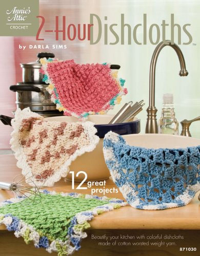 - 2-Hour Dishcloths (Annie's Attic: Crochet)