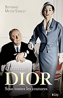 Christian Dior sous toutes les coutures, Meyer-Stabley, Bertrand