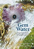 water crystal book - Gem Water: How to Prepare and Use More than 130 Crystal Waters for Therapeutic Treatments