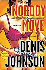 Nobody Move: A Novel Kindle Edition