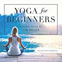 Yoga for Beginners Performance by Sue Fuller Narrated by Sue Fuller