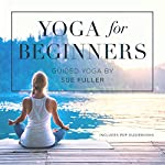 Yoga for Beginners | Sue Fuller