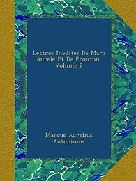 Lettres Inedites De Marc Aurele Et De Fronton, Volume 2 par  Marc Aurèle