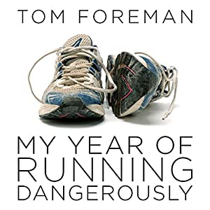 My Year of Running Dangerously Audiobook
