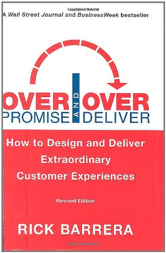Overpromise and Overdeliver (Revised Edition): How to Design and Deliver Extraordinary Customer Experiences PDF