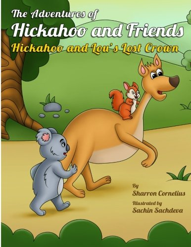 Download The Adventures of Hickahoo and Friends: Hickahoo and Lou's Lost Crown (Volume 2) pdf epub