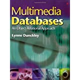 Multimedia Databases: An Object Relational Approach by Prof Lynne Dunckley (2002-12-13)
