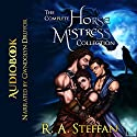 The Complete Horse Mistress Collection Audiobook by R. A. Steffan Narrated by Gwendolyn Druyor