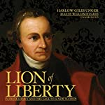 Lion of Liberty: Patrick Henry and the Call to a New Nation | Harlow Giles Unger