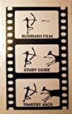 img - for Bushman JU/Wasi: Film Study Guide for John Marshal's films of the Native People of Namibia & South Africa book / textbook / text book