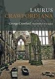 Laurus Crawfordiana: A Manuscript History of Crawfurds (The House of Crawford)